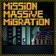Mission Massive Migration