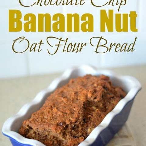 Chocolate Chip Banana Nut Oat Flour Bread