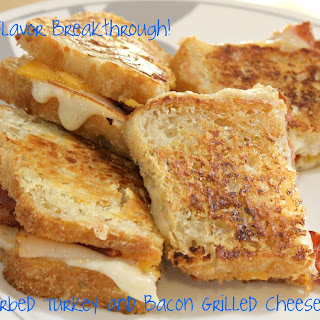 Herbed Turkey and Bacon Grilled Cheese!