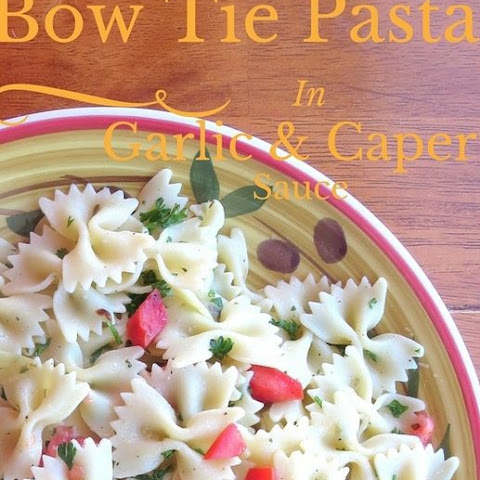Bow Tie Pasta In Garlic & Caper Sauce