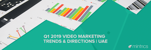 uae trends and video directions in q1 2019