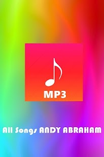 All Songs ANDY ABRAHAM - screenshot