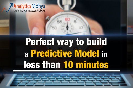 Perfect way to build a Predictive Model in less than 10 minutes