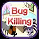 Bug Killing