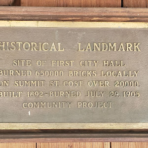 HISTORICAL LANDMARK SITE OF FIRST CITY HALL BURNED 650000 BRICKS LOCALLY ON SUMMIT ST. COST OVER 2000, BUILT 1892-BURNED JULY 29. 1905 COMMUNITY PROJECT