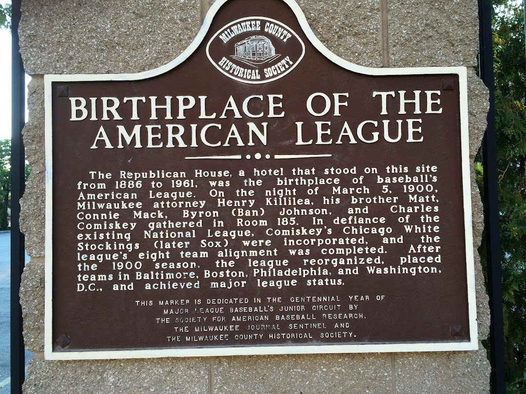 BIRTHPLACE OF THE AMERICAN LEAGUE The Republican House, a hotel that stood on this site from 1886 to 1961, was the birthplace of baseball's American League. On the night of March 5, 1900, Milwaukee ...