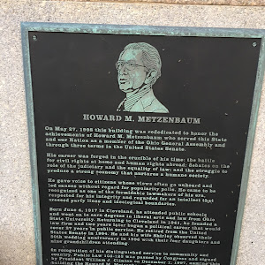 Howard M. Metzenbaum On May 27, 1998 this building was rededicated to honor the achievements of Howard M. Metzenbaum who served this State and our Nation as a member of the Ohio General Assembly and ...