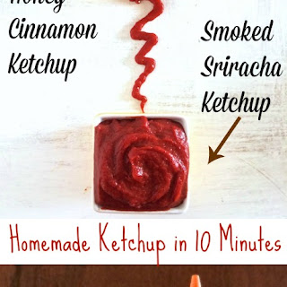 Honey Cinnamon Ketchup & Smoked Sriracha Ketchup