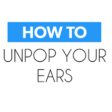 How To Unpop Your Ears‏‎ Fast