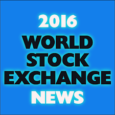 2016 WORLD STOCK EXCHANGE NEWS