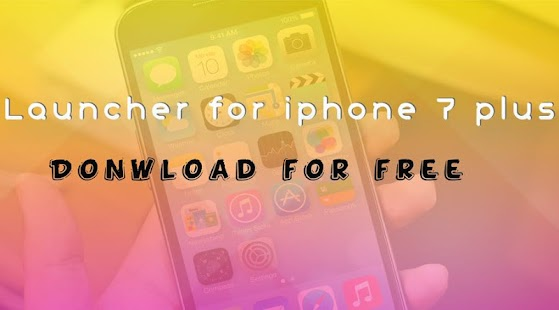 Launcher for iPhone 7 plus APK baixar