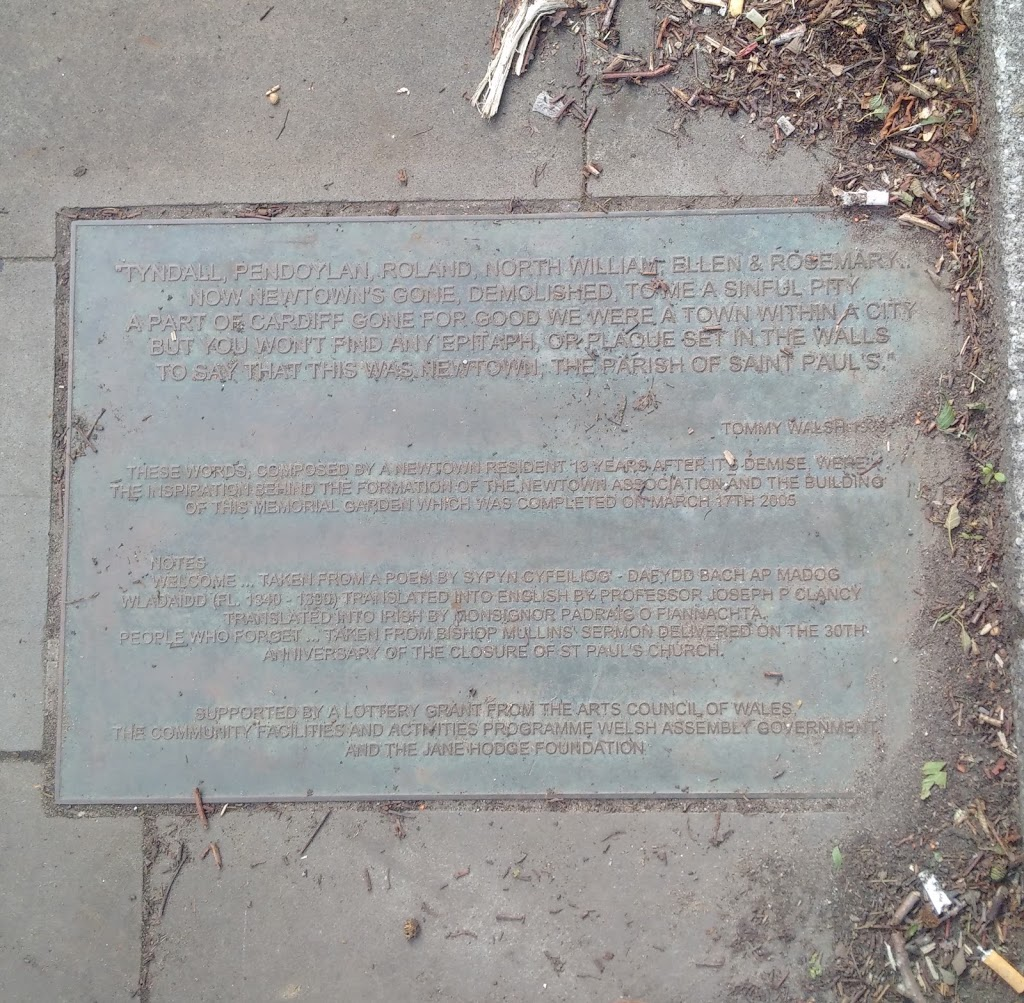 This plaque contains part of a poem written by a former resident of the Newtown district of central Cardiff, reflecting on its demolition.  A working class neighbourhood close to the docks and city ...