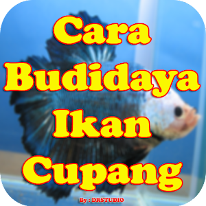 Download Cara praktis budidaya ikan cupang For PC Windows and Mac