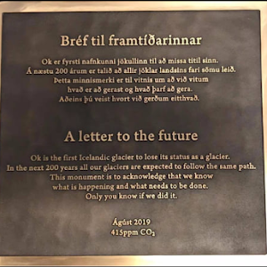 A letter to the future   Ok is the first Icelandic glacier to lose its status as a glacier. In the next 200 years all our glaciers are expected to follow the same path. This monument is to ...