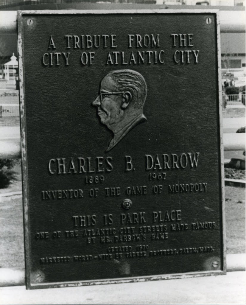 A TRIBUTE FROM THE CITY OF ATLANTIC CITY CHARLES B. DARROW 1889 - 1967 INVENTOR OF THE GAME OF MONOPOLY THIS IS PARK PLACE ONE OF THE ATLANTIC CITY STREETS MADE FAMOUS BY MR. DARROW'S GAME CREATED ...