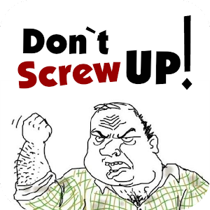Don`t Screw Up