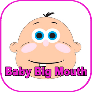 Baby Big Mouth 2