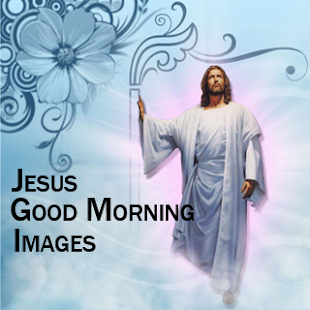 Jesus Good Morning Images - screenshot
