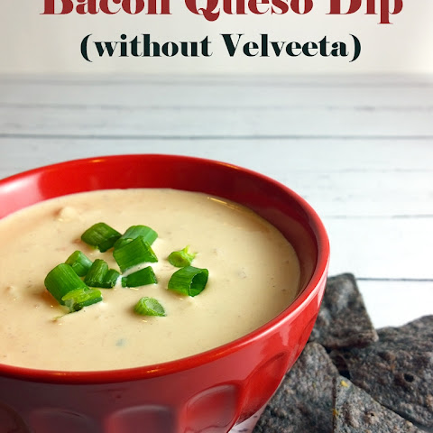 Bacon Queso Dip Recipe Without Velveeta