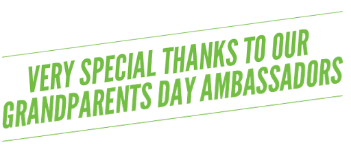 Very Special Thanks to our Grandparents Day Ambassadors