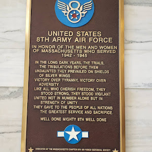 UNITED STATES  8TH ARMY AIR FORCE  IN HONOR OF THE MEN AND WOMEN  OF MASSACHUSETTS WHO SERVED  1942 1945  IN THE LONG DARK YEARS, THE TRIALS,  THE TRIBULATIONS BEFORE THEM  UNDAUNTED THEY PREVAILED ...