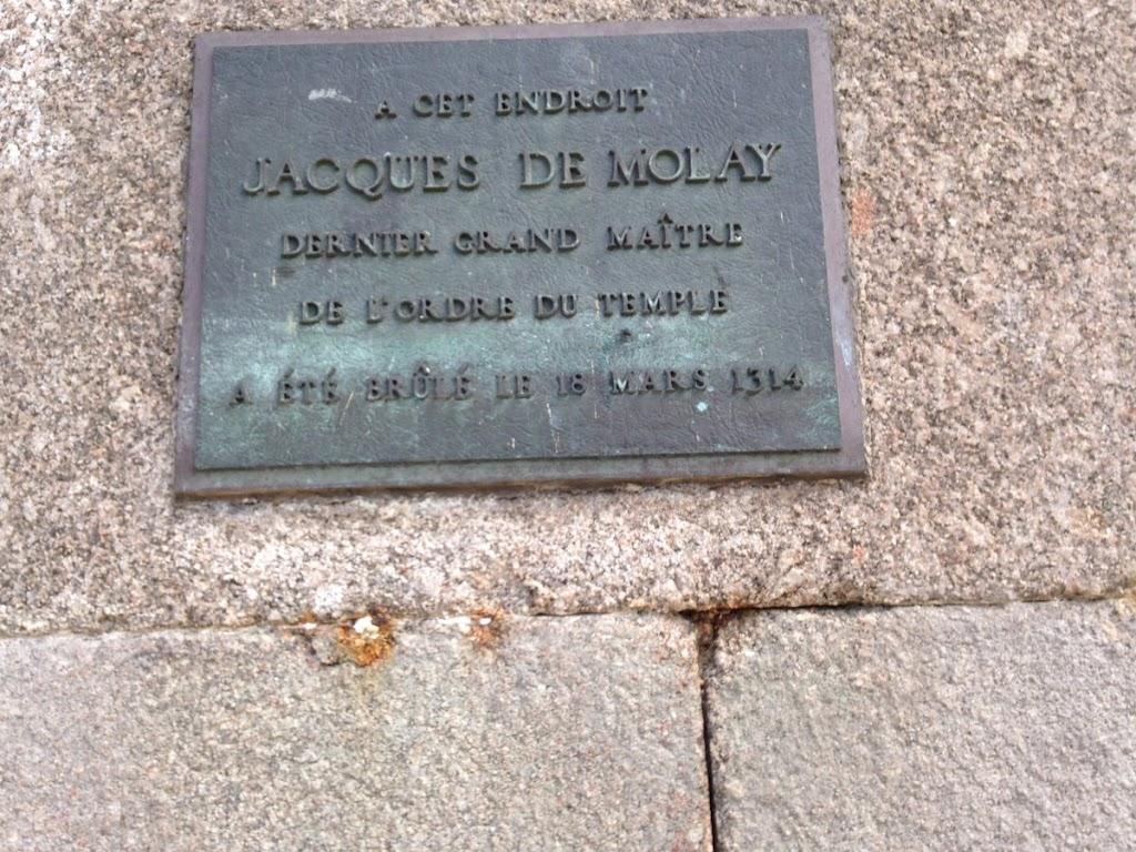 A CET ENDROIT JACQUES DE MOLAY DERINIER GRAND MAITRE DE L'ORDRE DU TEMPLE ÉTÉ BROLÉ LE 16 MARS 1314 Submitted by @SamuraiElf