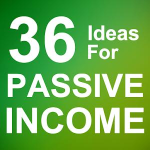 36 Ideas for Passive Income For PC / Windows 7/8/10 / Mac – Free Download