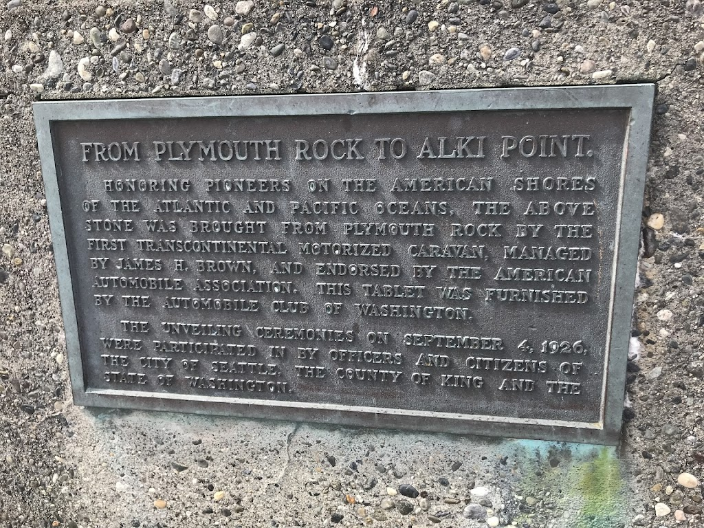 FROM PLYMOUTH ROCK TO ALKI POINT. HONORING PIONEERS ON THE AMERICAN SHORES OF THE ATLANTIC AND PACIFIC OCEANS, THE ABOVE STONE WAS BROUGHT FROM PLYMOUTH ROCK BY THE FIRST TRANSCONTINENTAL MOTORIZED ...