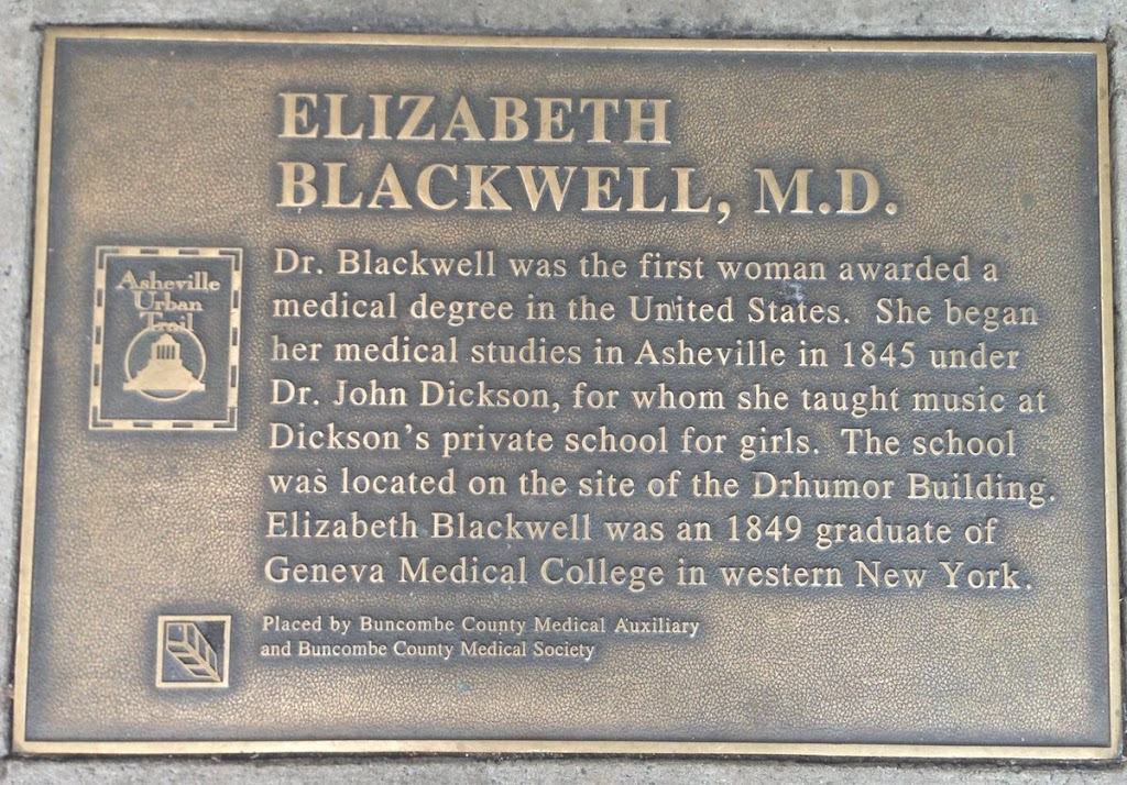 ELIZABETH BLACKWELL, M.D. Dr. Blackwell was the first woman awarded a medical degree in the United States. She began her medical studies in Asheville in 1845 under Dr. John Dickson, for whom she ...