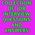 Collection Of Job Interview Questions and Answers