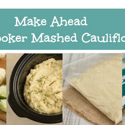 Make Ahead Freezer Mashed Garlic Cauliflower