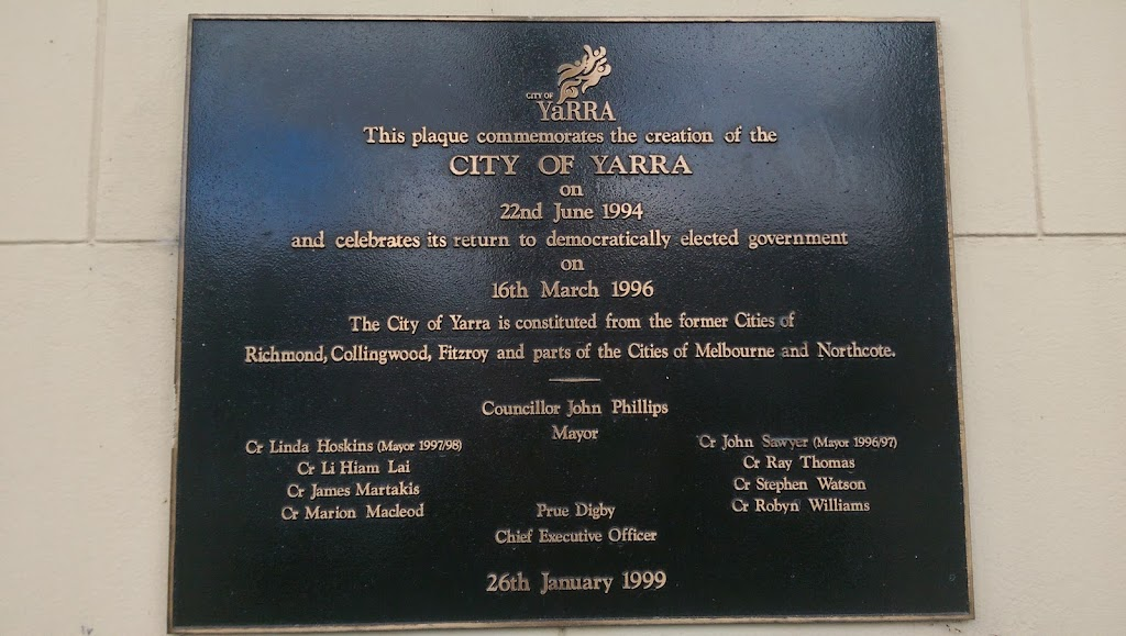 Plaque on the former City of Richmond Town Hall. City of Yarra This Plaque commemorates the creation of the CITY OF YARRA on 22nd June 1994 and celebrates its return to democratically elected ...