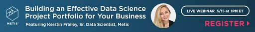 Building an Effective Data Science Project Portfolio: A Live Webinar by Metis | May 15 | 1pm ET