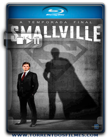 Baixar Serie Smallville 10ª Temporada Dublado Torrent 720p Download