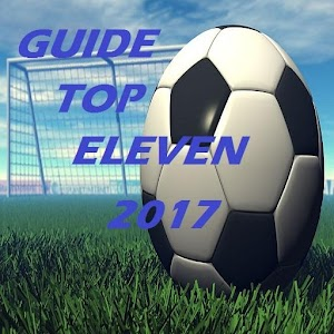Download Guide Top Eleven 2017 Last Update For PC Windows and Mac