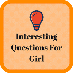 Interesting Questions For Girl For PC
