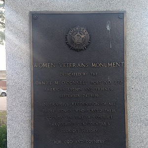 WOMEN VETERANS MONUMENT DEDICATED BY THE  DANIEL M. O'CONNELL POST NO. 272  AMERICAN LEGION AND FRIENDS,  SEPTEMBER 24, 1989 IN GRATEFUL RECOGNITION OF ALL  THOSE WOMEN WHO SERVED THEIR COUNTRY IN ...