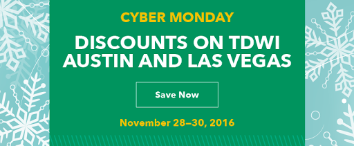 Cyber Monday Sale: Save on TDWI Austin, Las Vegas, and more