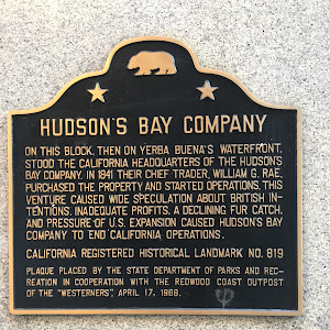 HUDSON'S BAY COMPANY ON THIS BLOCK. THEN ON YERBA BUENA'S WATERFRONT, STOOD THE CALIFORNIA HEADQUARTERS OF THE HUDSON'S BAY COMPANY. IN 1841 THEIR CHIEF TRADER, WILLIAM G. RAE, PURCHASED THE PROPERTY ...
