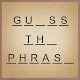 Edutain Guess The Phrase