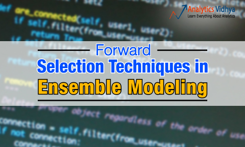 Learn to use Forward Selection Techniques for Ensemble Modeling