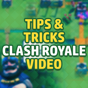Tips&Trick Clash Royale Videos