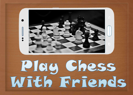 game play chess with friends apk for windows phone android games and apps. Black Bedroom Furniture Sets. Home Design Ideas