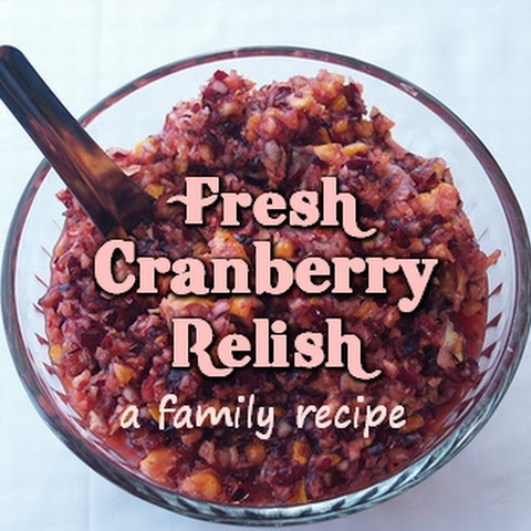 Fresh Cranberry Relish - A Family