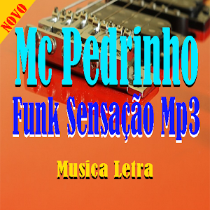 Download Mc Pedrinho Funk Sensação Mp3 for Windows Phone