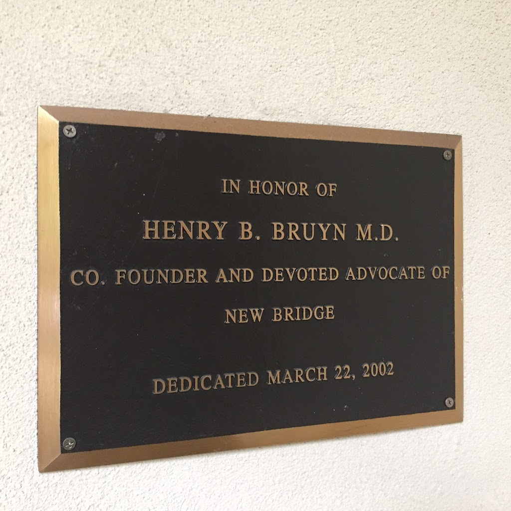 IN HONOR OF  HENRY B. BRUYN M.D.  CO. FOUNDER AND DEVOTED ADVOCATE OF  NEW BRIDGE  DEDICATE MARCH 22, 2002