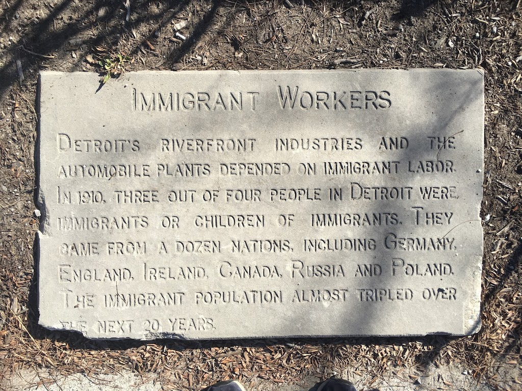 IMMIGRANT WORKERS DETROIT'S RIVERSIDE INDUSTRIES AND THEAUTOMOBILE PLANTS DEPENDED ON IMMIGRANT LABOR.IN 1910, THREE OUT OF FOUR PEOPLE IN DETROIT WEREIMMIGRANTS OR CHILDREN OF IMMIGRANTS. ...