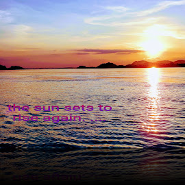sunset by SANGEETA MENA  - Typography Quotes & Sentences
