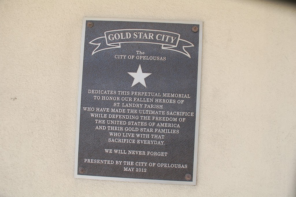The City of Opelousas  Dedicates this perpetual memorial to honor our fallen heroes of St. Landry Parish who have made the ultimate sacrifice while defending the freedom of the United States of ...