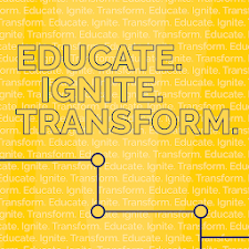 Educate. Ignite. Transform